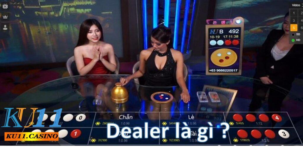 Dealer là gì ?